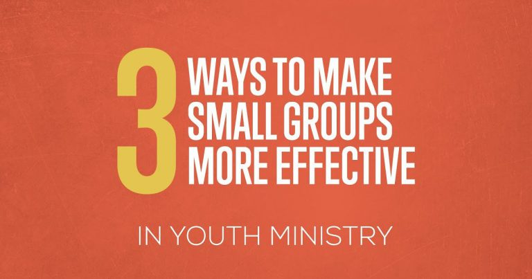 3 Ways To Make Small Groups More Effective