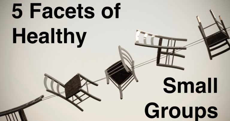 5 Facets of Healthy Small Groups