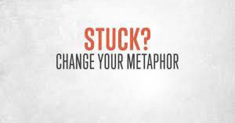 Change Your Metaphor