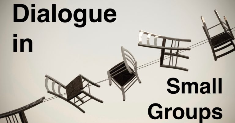 Dialogue in Small Groups
