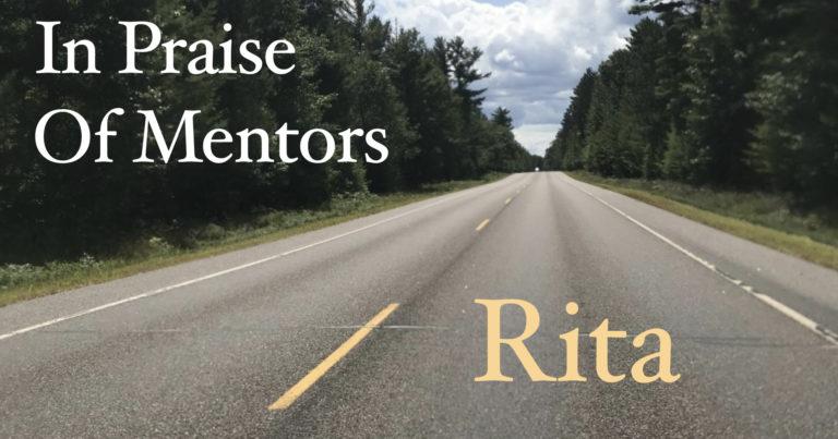 In Praise of Mentors - Rita