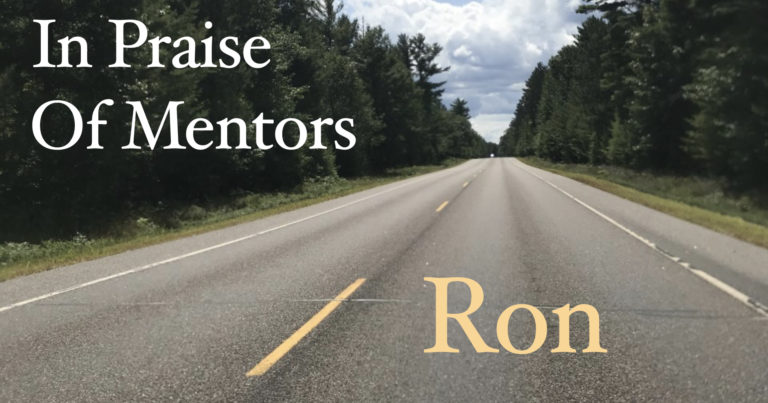 In Praise of Mentors - Ron