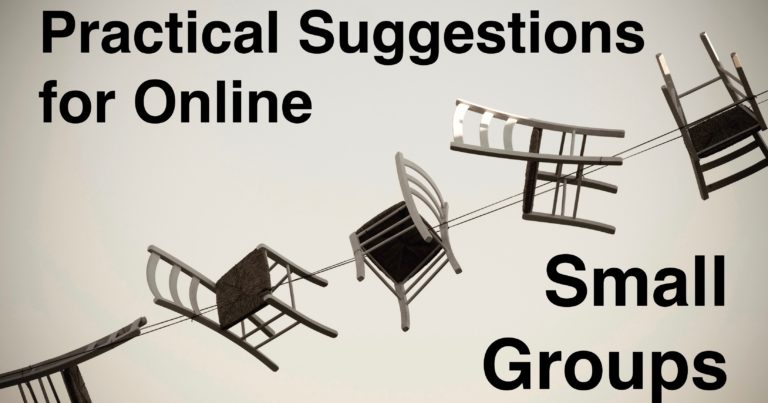 Practical Suggestions for Online Small Groups