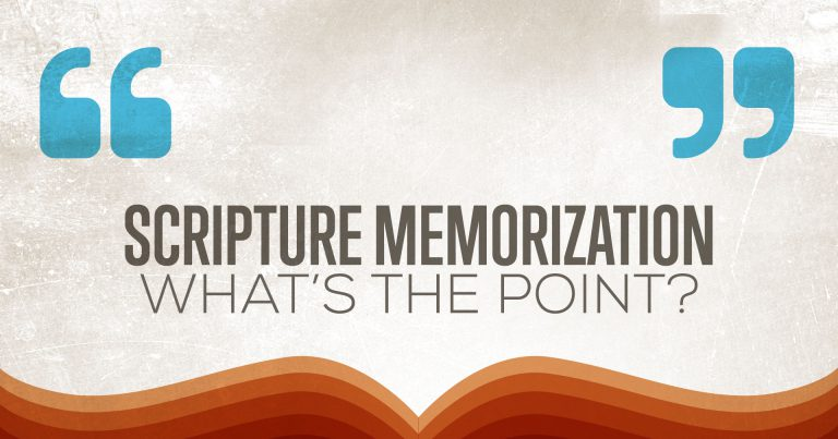 Scripture Memory: What's the Point?